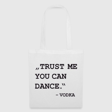 Trust me you can dance. - Vodka - Tote Bag