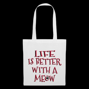Life Is Better With A Meow - Tote Bag