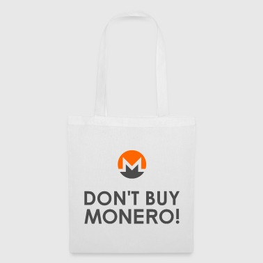 Don't Buy Monero! - Tote Bag