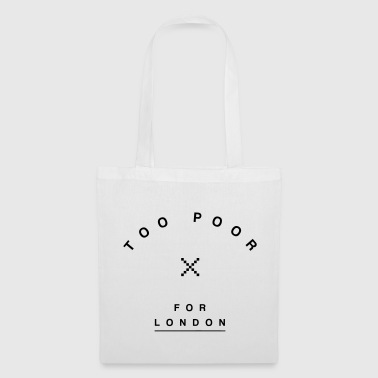 Too Poor for London - Tote Bag