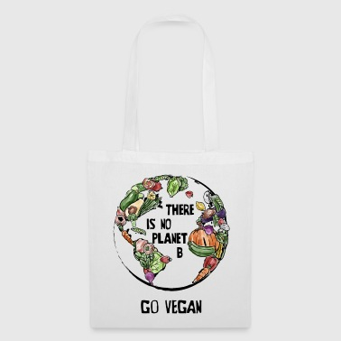 Il n'y a pas Planet B, Go Vegan! - Tote Bag
