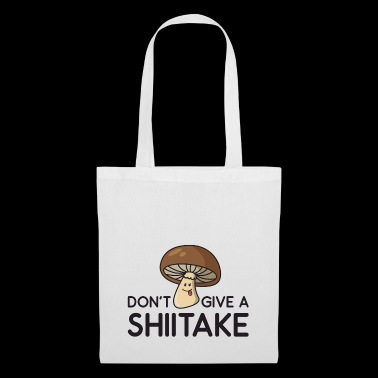 Don't Give A Shiitake Gift - Tote Bag