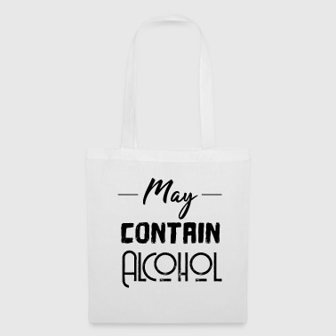 May contain Alcohol - Lustige Geschenkidee - Stoffbeutel