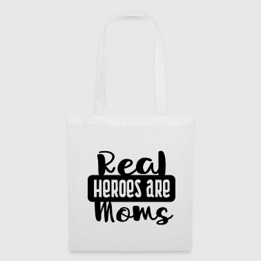 Real heroes are moms - mom mother superhero hero - Tote Bag