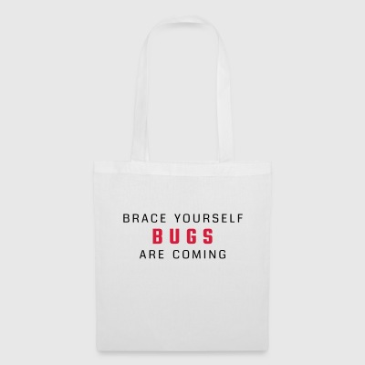 Brace yourself - bugs are coming - Tote Bag
