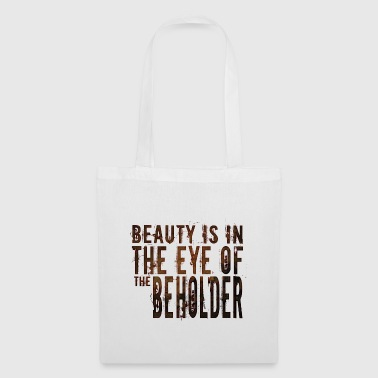 Beauty is in the mind of the beholder - Tote Bag