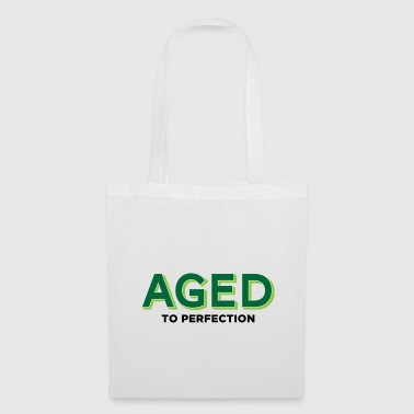 Aged to perfection! - Tote Bag