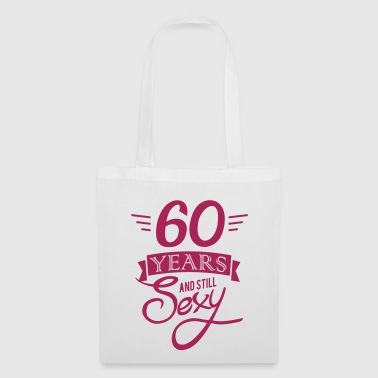 60 years and still sexy / 60 and still sexy - Tote Bag