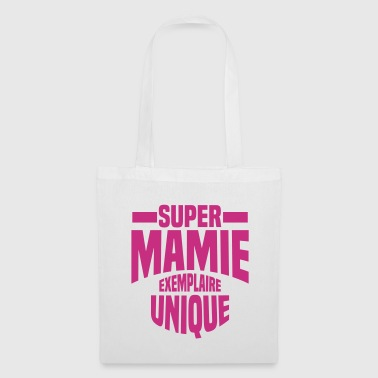 super mamie exemplaire unique - Tote Bag