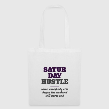 Saturday hustle - Tote Bag