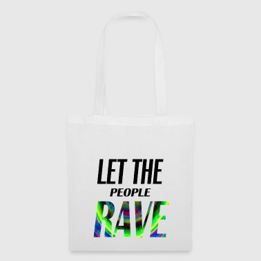 let the people rave - Tote Bag