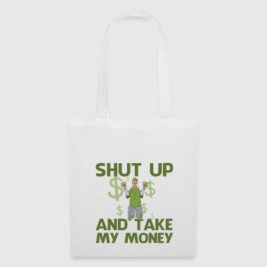 shut up and take money,Geld, Klappe zu - Stoffbeutel