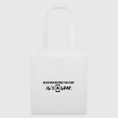 Never open internet for study - Tote Bag