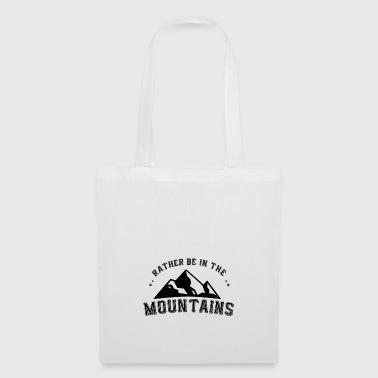 MOUNTAIN HIKING: RATHER BE IN THE MOUNTAIN'S POISON - Tote Bag