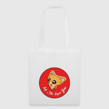 Chihuahua - Let me love you - Tote Bag