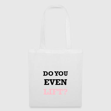 DO YOU EVEN LIFT - Tote Bag