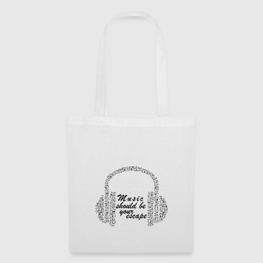 Music should be your escape - Tote Bag