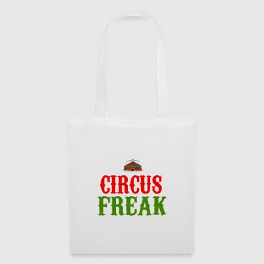 Circus Freak I Love Circus - Tote Bag