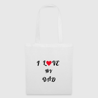 Phrase in English I LOVE MY DAD ideal to give away - Tote Bag