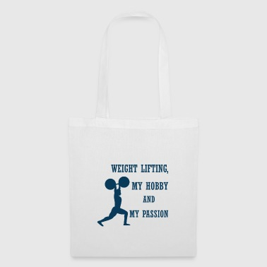 WEIGHT LIFTING, MY HOBBY AND MY PASSION - Tote Bag