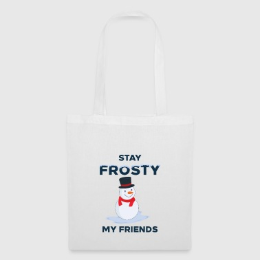 STAY MES AMIS CADEAU FROSTY - Tote Bag