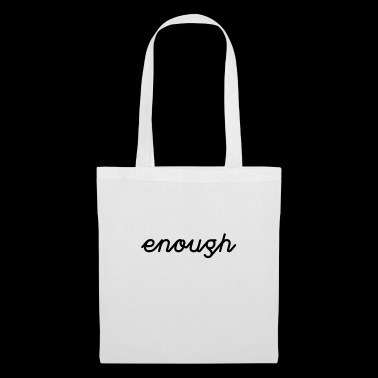enough Tee Shirt - Stoffbeutel