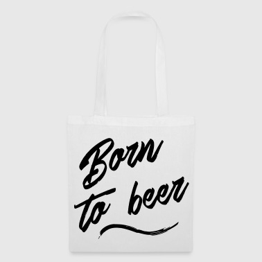 born to beer - Tote Bag