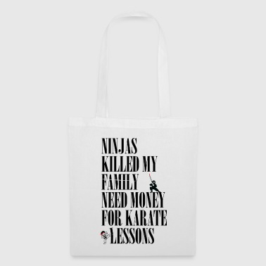 Ninjas killed my family. - Tote Bag