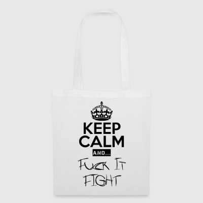 Keep Calm and ... Fuck Fight - Tote Bag