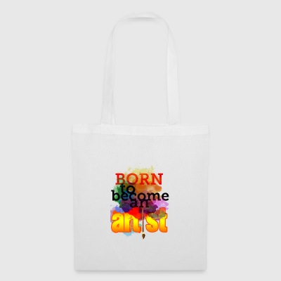 Born to become an Artist! - Tote Bag