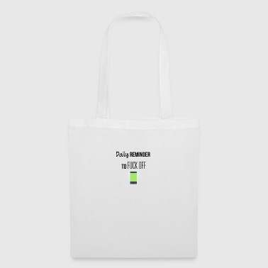 Daily reminder to fuck off - Tote Bag