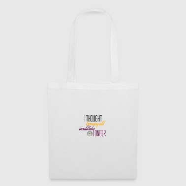 Vieillir prend plus de temps - Tote Bag