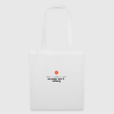People just take it too seriously - Tote Bag