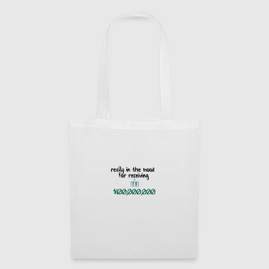 In the mood for receiving money - Tote Bag