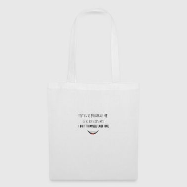 Trying to embarrass me is so unnecessary - Tote Bag