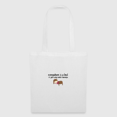 Everywhere is a bed if you try hard enough - Tote Bag
