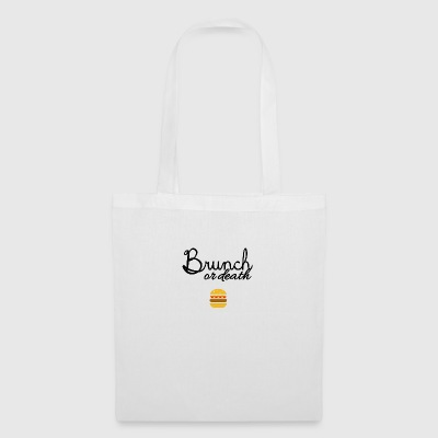 Brunch or death - Tote Bag