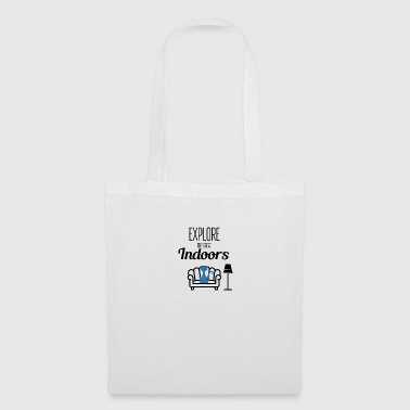 Explore the great indoors - Tote Bag