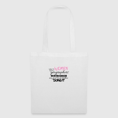 Women geographers look better doing it - Tote Bag