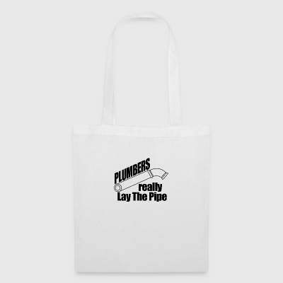 plumbers really lay the pipe - Tote Bag