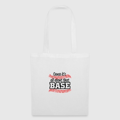 Baseball - its all about that base - Tote Bag