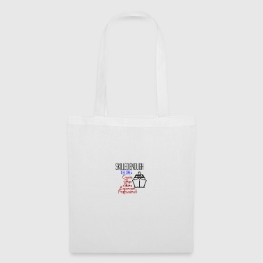 Skilled enough to become cruise ship professional - Tote Bag