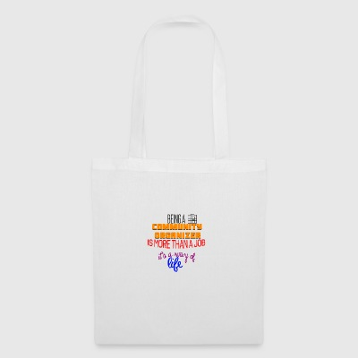 Being a community organizer is more than a job - Tote Bag