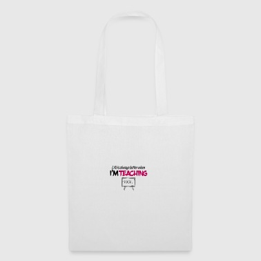 Life is always better when i am teaching - Tote Bag