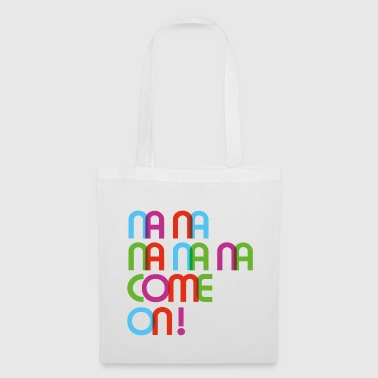 Come on - Tote Bag