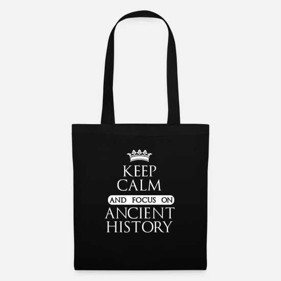 Birthday Present Bags & Backpacks - Keep Calm And Focus On Ancient History Academic - Tote Bag black