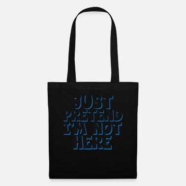 Insult Cool & Funny Pretending Tshirt Design Just - Tote Bag