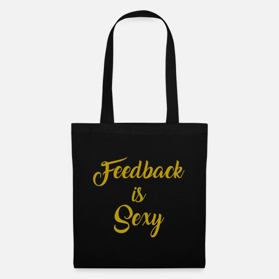 No Bags & Backpacks - Funny Feedback Tshirt Designs Feedback is Sexy - Tote Bag black