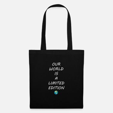 Our World Is A Limited Edition - Stoffbeutel