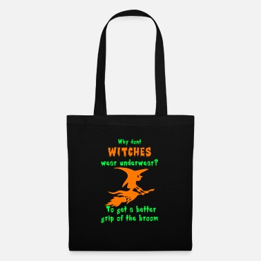Witch Underwear Witches Wear Underwear? - Tote Bag